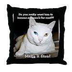 Make it Stop 6 Throw Pillow