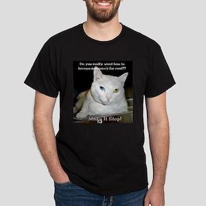 Make it Stop 6 Dark T-Shirt