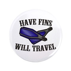 https://i3.cpcache.com/product/231685989/have_fins_will_travel_35_button.jpg?height=240&width=240
