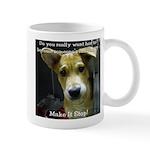 Make It Stop 7 Mug