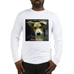 Make It Stop 7 Long Sleeve T-Shirt