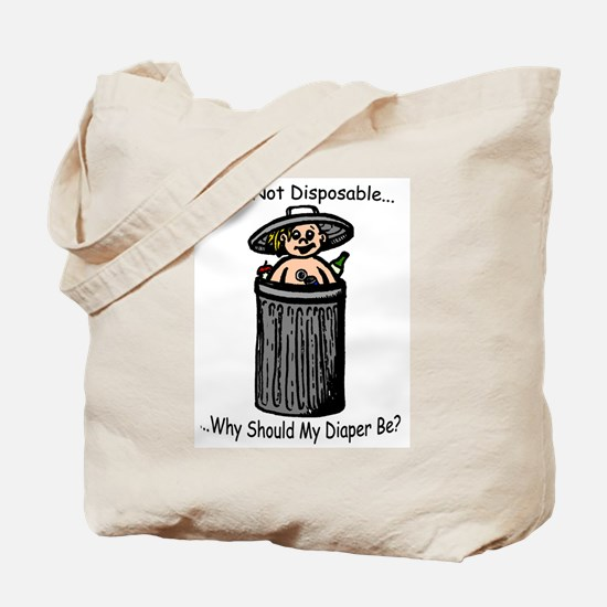 I'm Not Disposable... Tote Bag