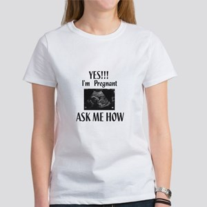 Pregnant ASK ME HOW! T-Shirt