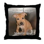 Make It Stop 8 Throw Pillow