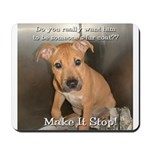 Make It Stop 8 Mousepad