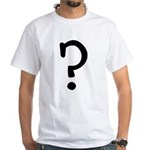 Question Everything White T-Shirt
