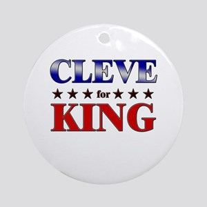 CLEVE for king Ornament (Round)