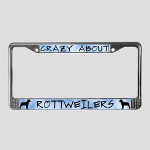 Crazy About Rottweiler License Plate Frame