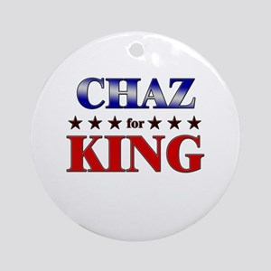 CHAZ for king Ornament (Round)