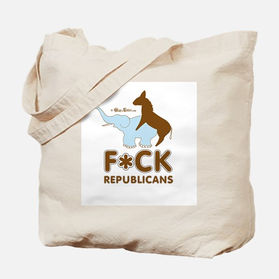 Fuck Republicans ~  Tote Bag