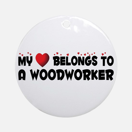 Belongs To A Woodworker Ornament (Round)