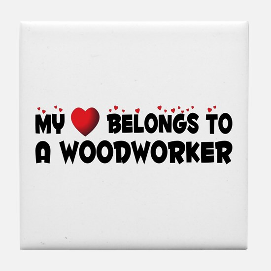 Belongs To A Woodworker Tile Coaster