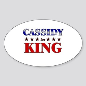 CASSIDY for king Oval Sticker