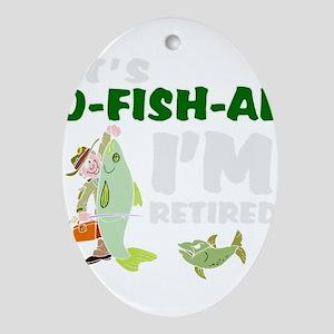 Funny retirement Oval Ornament