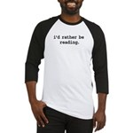 i'd rather be reading. Baseball Jersey