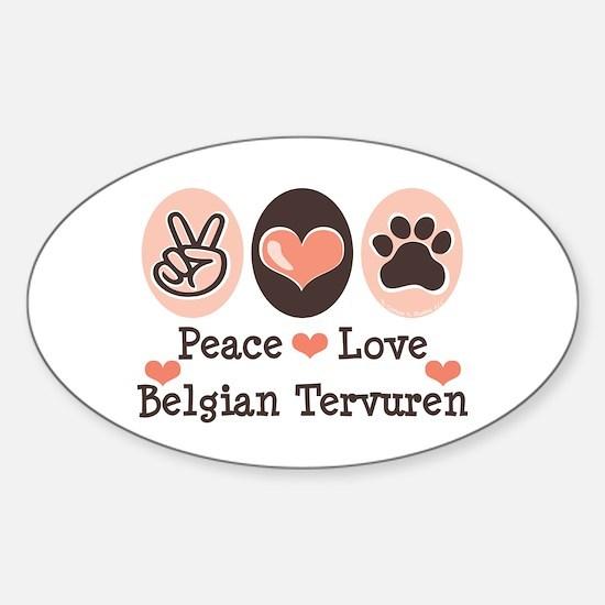 Peace Love Belgian Tervuren Oval Decal