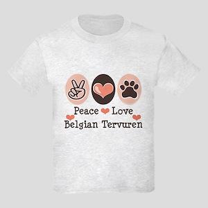 Peace Love Belgian Tervuren Kids Light T-Shirt