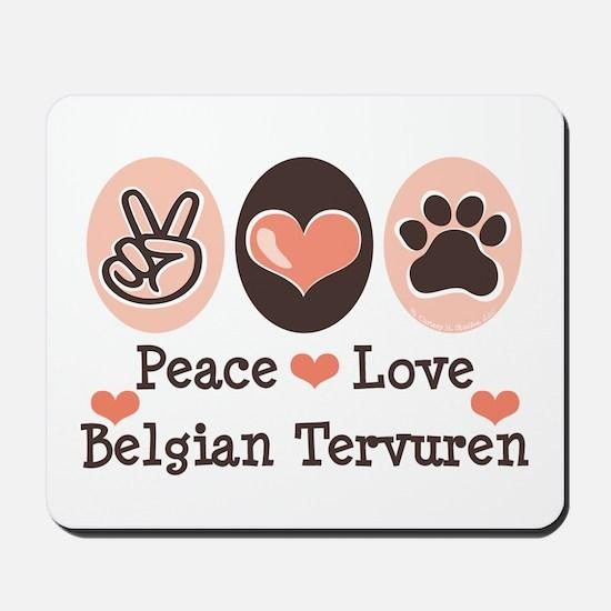 Peace Love Belgian Tervuren Mousepad
