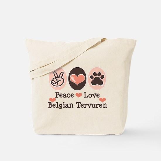 Peace Love Belgian Tervuren Tote Bag