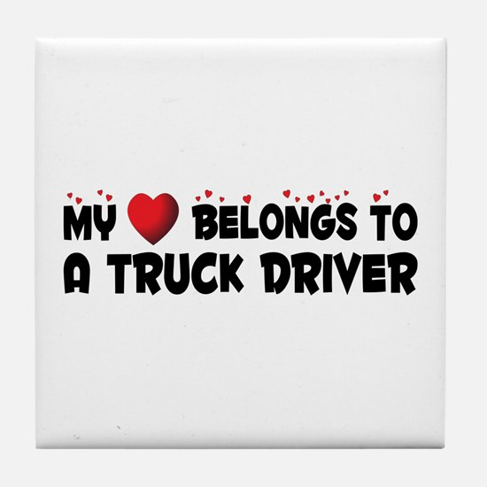 Belongs To A Truck Driver Tile Coaster