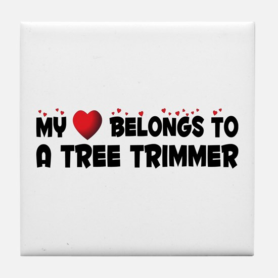 Belongs To A Tree Trimmer Tile Coaster