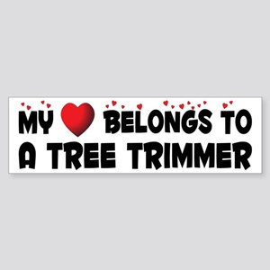 Belongs To A Tree Trimmer Bumper Sticker