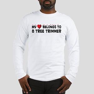 Belongs To A Tree Trimmer Long Sleeve T-Shirt
