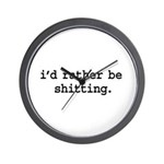 i'd rather be shitting. Wall Clock