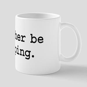 i'd rather be shopping. Mug