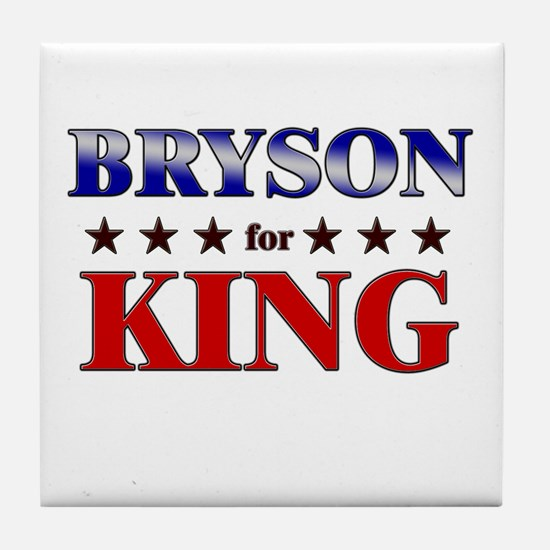 BRYSON for king Tile Coaster