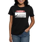Danger. Do not hold the wrong Women's Dark T-Shirt