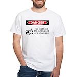 Danger. Do not hold the wrong White T-Shirt