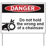 Danger. Do not hold the wrong Yard Sign