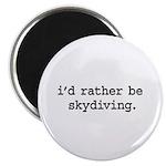 i'd rather be skydiving. Magnet