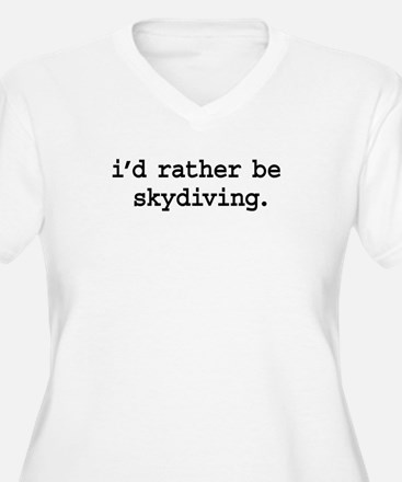 i'd rather be skydiving. T-Shirt