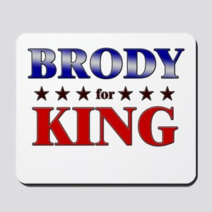 BRODY for king Mousepad