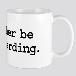 i'd rather be waterboarding. Mug