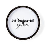 i'd rather be racing. Wall Clock