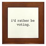 i'd rather be voting. Framed Tile