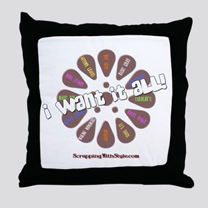 I Want It All Throw Pillow