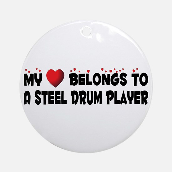 Belongs To A Steel Drum Player Ornament (Round)