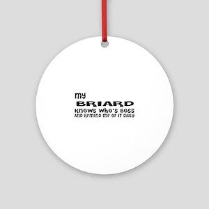 My Briard Dog Designs Round Ornament