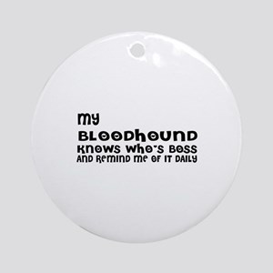 My Bloodhound Dog Designs Round Ornament