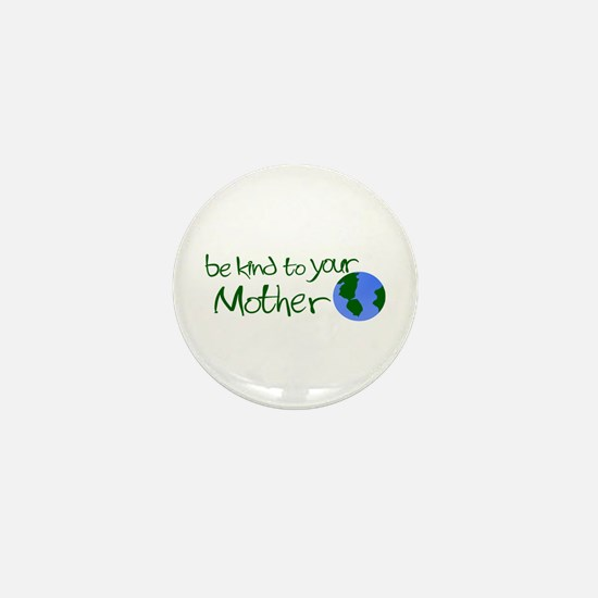 Be Kind to Your Mother Mini Button