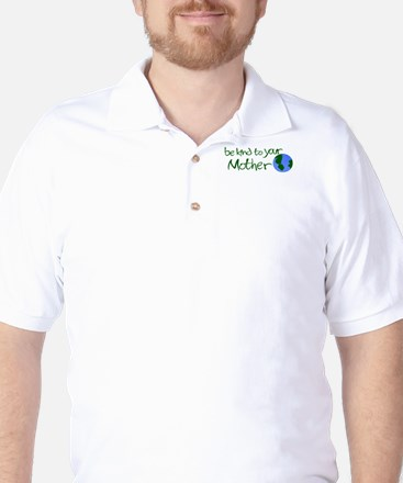Be Kind to Your Mother Golf Shirt