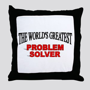 """The World's Greatest Problem Solver"" Throw Pillow"