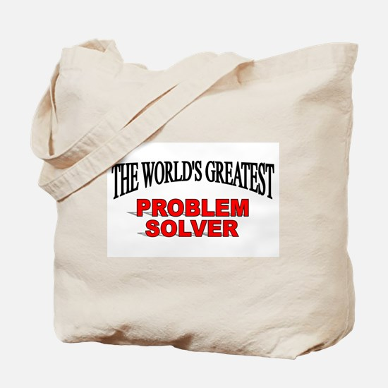 """The World's Greatest Problem Solver"" Tote Bag"