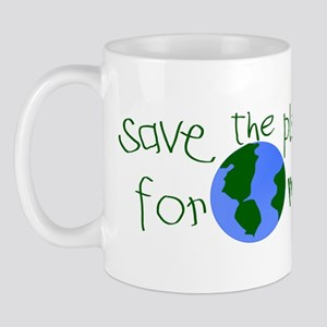 Save the Planet for me Mug