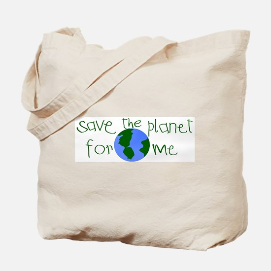 Save the Planet for me Tote Bag