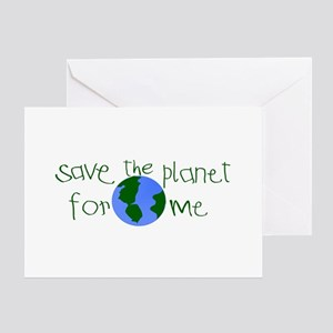 Save the Planet for me Greeting Card